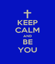KEEP CALM AND BE YOU - Personalised Poster A1 size