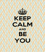 KEEP CALM AND BE YOU - Personalised Poster A4 size