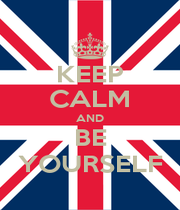 KEEP CALM AND BE YOURSELF - Personalised Poster A1 size