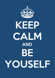 KEEP CALM AND BE YOUSELF - Personalised Poster A1 size
