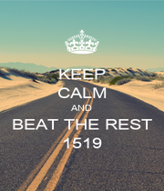 KEEP CALM AND BEAT THE REST 1519 - Personalised Poster A1 size