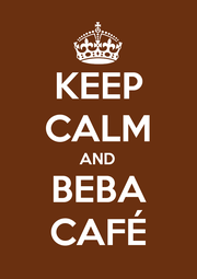 KEEP CALM AND BEBA CAFÉ - Personalised Poster A1 size
