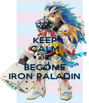KEEP CALM AND BECOME IRON PALADIN - Personalised Poster A1 size