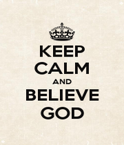 KEEP CALM AND BELIEVE GOD - Personalised Poster A4 size