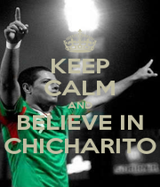 KEEP CALM AND BELIEVE IN CHICHARITO - Personalised Poster A4 size