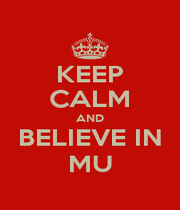 KEEP CALM AND BELIEVE IN MU - Personalised Poster A4 size
