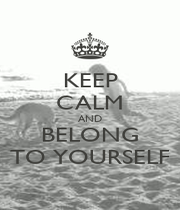 KEEP CALM AND BELONG TO YOURSELF - Personalised Poster A4 size