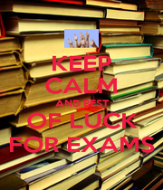 KEEP CALM AND BEST OF LUCK FOR EXAMS - Personalised Poster A4 size