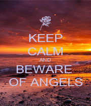 KEEP CALM AND BEWARE  OF ANGELS - Personalised Poster A1 size
