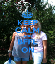 KEEP CALM AND BFFL ON - Personalised Poster A1 size