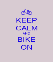 KEEP CALM AND BIKE ON - Personalised Poster A4 size