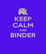 KEEP CALM AND BINDER  - Personalised Poster A1 size