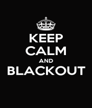 KEEP CALM AND BLACKOUT  - Personalised Poster A1 size