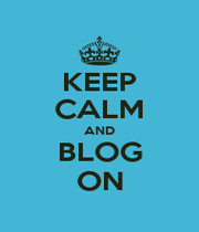 KEEP CALM AND BLOG ON - Personalised Poster A1 size