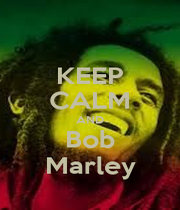 KEEP CALM AND Bob Marley - Personalised Poster A1 size
