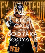 KEEP CALM AND BOOYAKA BOOYAKA - Personalised Poster A4 size