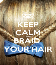 KEEP CALM and BRAID  YOUR HAIR - Personalised Poster A1 size