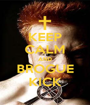 KEEP CALM AND BROGUE KICK - Personalised Poster A1 size
