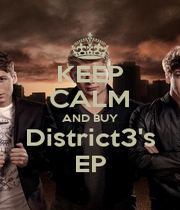 KEEP CALM AND BUY District3's EP - Personalised Poster A1 size