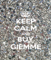 KEEP CALM AND BUY GIEMME - Personalised Poster A4 size