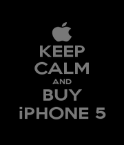 KEEP CALM AND BUY iPHONE 5 - Personalised Poster A4 size