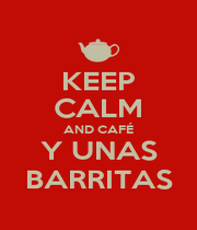 KEEP CALM AND CAFÉ Y UNAS BARRITAS - Personalised Poster A4 size