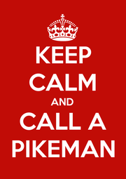 KEEP CALM AND CALL A PIKEMAN - Personalised Poster A1 size