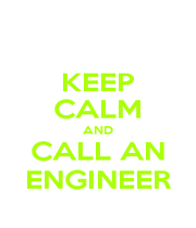 KEEP CALM AND CALL AN ENGINEER - Personalised Poster A4 size