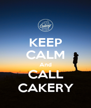 KEEP CALM And CALL CAKERY - Personalised Poster A1 size