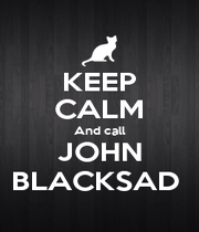 KEEP CALM And call JOHN BLACKSAD  - Personalised Poster A4 size