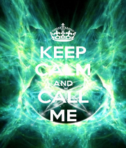 KEEP CALM AND CALL ME - Personalised Poster A1 size