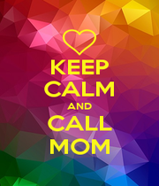 KEEP CALM AND CALL MOM - Personalised Poster A4 size