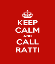 KEEP CALM AND CALL RATTI - Personalised Poster A1 size