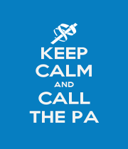 KEEP CALM AND CALL THE PA - Personalised Poster A4 size
