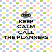 KEEP CALM AND CALL THE PLANNERS - Personalised Poster A1 size