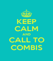 KEEP CALM AND CALL TO COMBIS - Personalised Poster A4 size