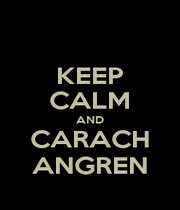 KEEP CALM AND CARACH ANGREN - Personalised Poster A1 size