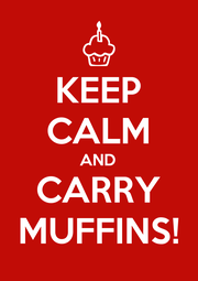 KEEP CALM AND CARRY MUFFINS! - Personalised Poster A4 size