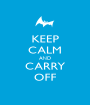 KEEP CALM AND CARRY OFF - Personalised Poster A1 size