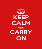 KEEP CALM AND CARRY ON - Personalised Poster A4 size