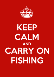 KEEP CALM AND CARRY ON FISHING - Personalised Poster A1 size
