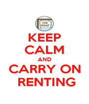 KEEP CALM AND CARRY ON  RENTING - Personalised Poster A1 size