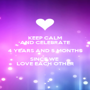 KEEP CALM AND CELEBRATE 4 YEARS AND 5 MONTHS SINCE WE  LOVE EACH OTHER - Personalised Poster A4 size