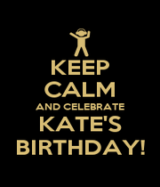 KEEP CALM AND CELEBRATE KATE'S BIRTHDAY! - Personalised Poster A4 size