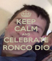 KEEP CALM AND CELEBRATE RONCO DIO - Personalised Poster A4 size