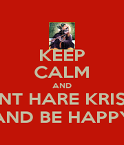 KEEP CALM AND CHANT HARE KRISHNA AND BE HAPPY - Personalised Poster A1 size