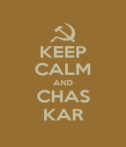 KEEP CALM AND CHAS KAR - Personalised Poster A1 size