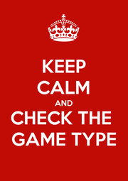 KEEP CALM AND CHECK THE  GAME TYPE - Personalised Poster A1 size