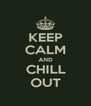 KEEP CALM AND CHILL OUT - Personalised Poster A1 size