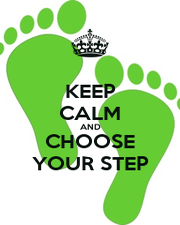 KEEP CALM AND CHOOSE YOUR STEP - Personalised Poster A1 size